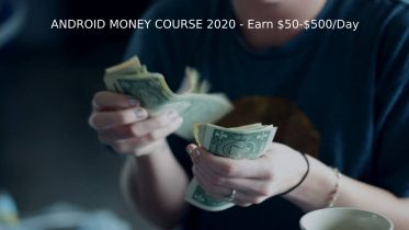 ANDROID MONEY COURSE 2020 - Earn $50-$500