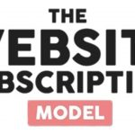Ben Adkins – The Website Subscription Model