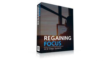 Regaining Focus – A Six-Step System