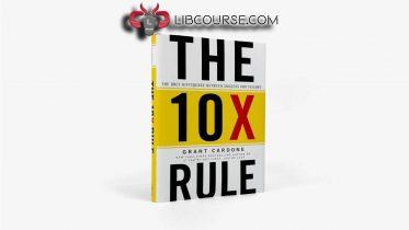 Grant Cardone - 10X Rule