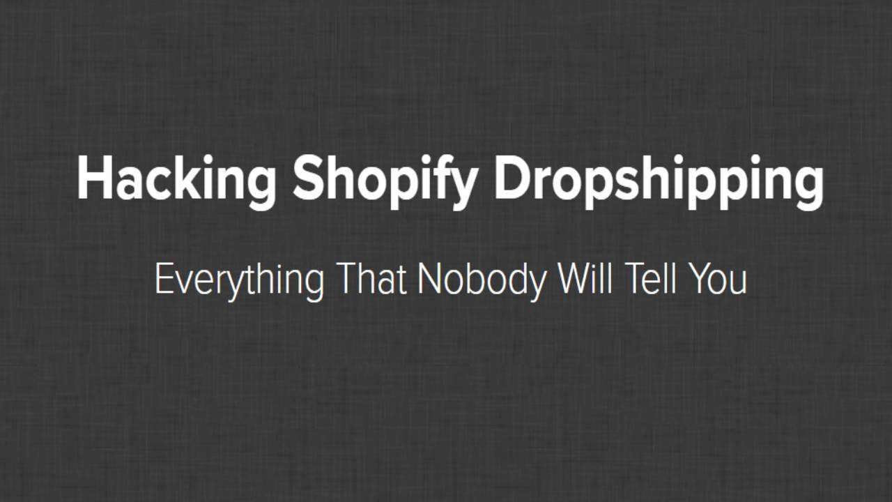 Hayden Bowles - Hacking Shopify Dropshipping