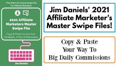 Jim Daniels - 2021 Affiliate Marketing Master Swipe File