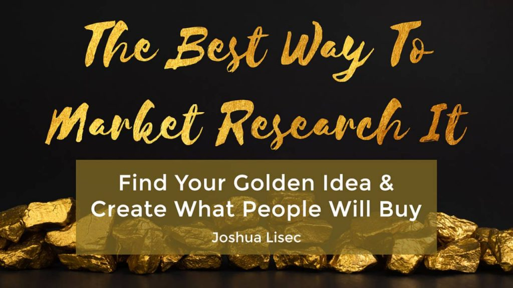 Joshua Lisec - The Best Way to Market Research it