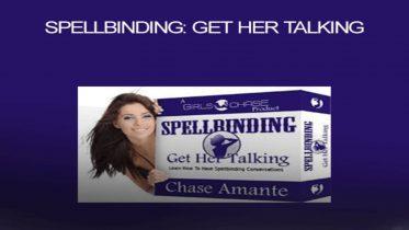 Girls Chase - Spellbinding Get Her Talking