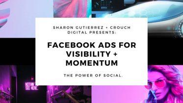 Sharon Gutierrez – Facebook Ads Visibility + Momentum