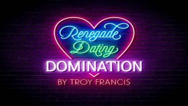 Troy Francis – Renegade Dating Blueprint